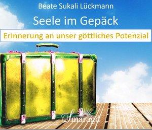 Beate Lückmann - Seele im Gepäck