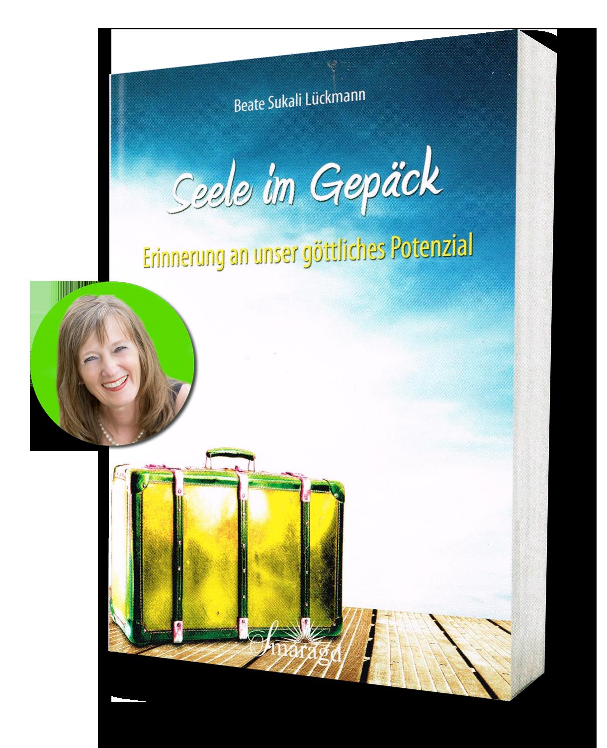 Beate Lückmann - Seele im Gepäck - Das Buch Komm mit auf die Reise..